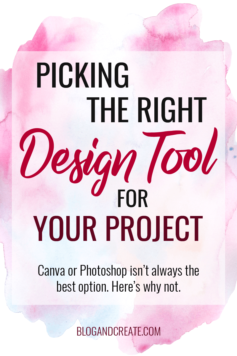 There are so many design tools out there. How do you pick right one? Here's my method for deciding just which tool I'll use to create graphics or edit photos. Read more blogging and design tips at https://blogandcreate.com | graphic design, blog design, blog graphics | #bloggingtips #designtips #graphicdesign #blogdesign #bloggraphics