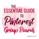 Pinterest Group Board Essentials: Everything You Need to Know